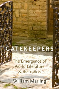 Ebook in inglese Gatekeepers: The Emergence of World Literature and the 1960s Marling, William