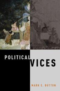 Ebook in inglese Political Vices Button, Mark E.