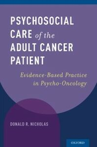 Foto Cover di Psychosocial Care of the Adult Cancer Patient: Evidence-Based Practice in Psycho-Oncology, Ebook inglese di Donald R. Nicholas, edito da Oxford University Press