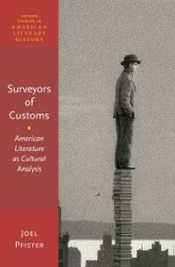 Foto Cover di Surveyors of Customs: American Literature as Cultural Analysis, Ebook inglese di Joel Pfister, edito da Oxford University Press