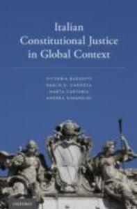 Ebook in inglese Italian Constitutional Justice in Global Context Barsotti, Vittoria , Carozza, Paolo G. , Cartabia, Marta
