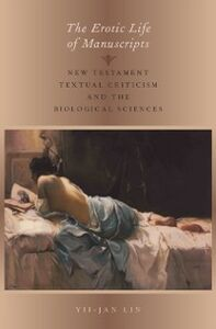 Ebook in inglese Erotic Life of Manuscripts: New Testament Textual Criticism and the Biological Sciences Lin, Yii-Jan