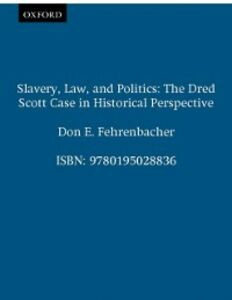 Ebook in inglese Slavery, Law, and Politics: The Dred Scott Case in Historical Perspective Fehrenbacher, Don E.