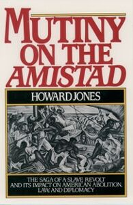 Foto Cover di Mutiny on the Amistad: The Saga of a Slave Revolt and Its Impact on American Abolition, Law, and Diplomacy, Ebook inglese di Howard Jones, edito da Oxford University Press