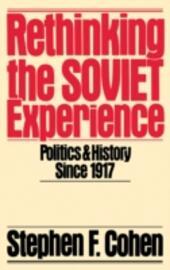 Rethinking the Soviet Experience: Politics and History since 1917