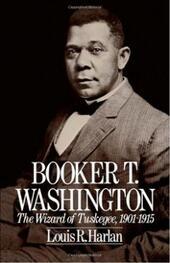 Booker T. Washington: Volume 2: The Wizard Of Tuskegee, 1901-1915