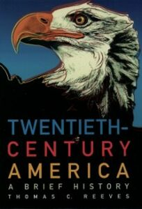Ebook in inglese Twentieth-Century America: A Brief History Reeves, Thomas C.