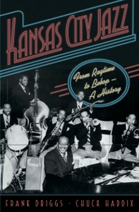 Ebook in inglese Kansas City Jazz: From Ragtime to Bebop--A History Driggs, Frank , Haddix, Chuck
