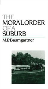 Ebook in inglese Moral Order of a Suburb Baumgartner, M. P.
