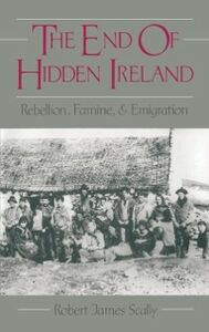 Ebook in inglese End of Hidden Ireland: Rebellion, Famine, and Emigration Scally, Robert