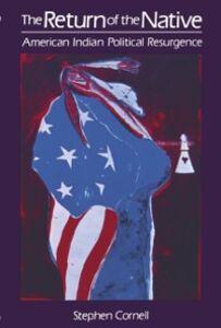 Foto Cover di Return of the Native: American Indian Political Resurgence, Ebook inglese di Stephen Cornell, edito da Oxford University Press