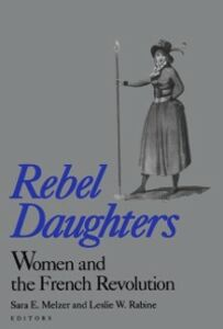 Ebook in inglese Rebel Daughters: Women and the French Revolution -, -