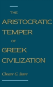 Ebook in inglese Aristocratic Temper of Greek Civilization Starr, Chester G.
