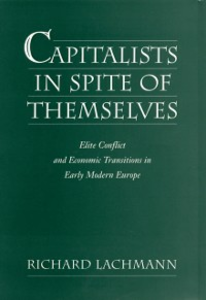 Ebook in inglese Capitalists in Spite of Themselves: Elite Conflict and European Transitions in Early Modern Europe Lachmann, Richard