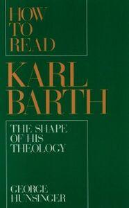 Foto Cover di How to Read Karl Barth: The Shape of His Theology, Ebook inglese di George Hunsinger, edito da Oxford University Press