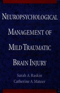 Ebook in inglese Neuropsychological Management of Mild Traumatic Brain Injury Mateer, Catherine A. , Raskin, Sarah A.