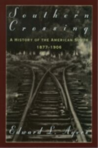 Ebook in inglese Southern Crossing: A History of the American South, 1877-1906 Ayers, Edward L.
