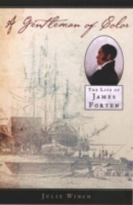 Ebook in inglese Gentleman of Color: The Life of James Forten Winch, Julie