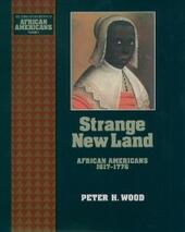 Strange New Land: African Americans 1617-1776