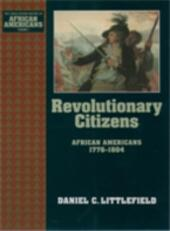 Revolutionary Citizens: African Americans 1776-1804