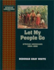 Ebook in inglese Let My People Go: African Americans 1804-1860 White, Deborah Gray