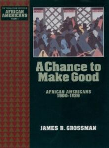 Ebook in inglese Chance to Make Good: African Americans 1900-1929 Grossman, James R.