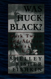 Ebook in inglese Was Huck Black?: Mark Twain and African-American Voices Fishkin, Shelley Fisher