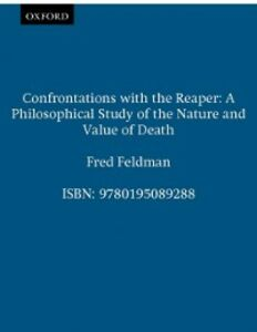 Foto Cover di Confrontations with the Reaper: A Philosophical Study of the Nature and Value of Death, Ebook inglese di Fred Feldman, edito da Oxford University Press