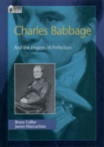 Ebook in inglese Charles Babbage: And the Engines of Perfection Collier, Bruce , MacLachlan, James