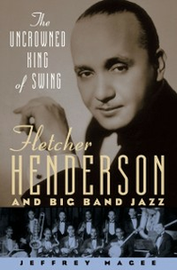 Ebook in inglese Uncrowned King of Swing: Fletcher Henderson and Big Band Jazz Magee, Jeffrey