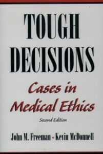 Ebook in inglese Tough Decisions: Cases in Medical Ethics Freeman, John M. , McDonnell, Kevin