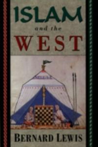 Ebook in inglese Islam and the West Lewis, Bernard