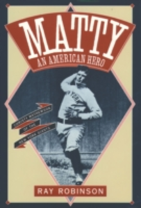 Ebook in inglese Matty: An American Hero: Christy Mathewson of the New York Giants Robinson, Ray