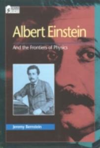 Ebook in inglese Albert Einstein: And the Frontiers of Physics Bernstein, Jeremy