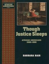 Though Justice Sleeps: African Americans 1880-1900