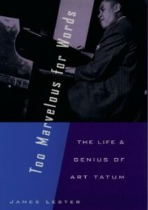 Ebook in inglese Too Marvelous for Words: The Life and Genius of Art Tatum Lester, James