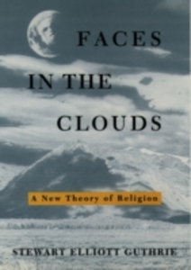 Ebook in inglese Faces in the Clouds: A New Theory of Religion Guthrie, Stewart Elliott