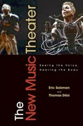 New Music Theater: Seeing the Voice, Hearing the Body
