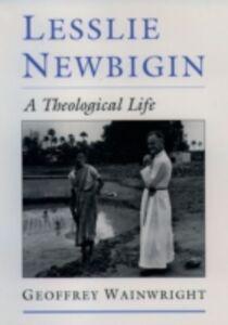 Foto Cover di Lesslie Newbigin: A Theological Life, Ebook inglese di Geoffrey Wainwright, edito da Oxford University Press