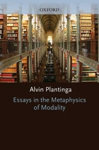 Ebook in inglese Essays in the Metaphysics of Modality Plantinga, Alvin