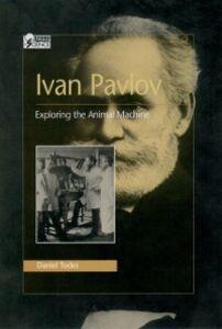 Foto Cover di Ivan Pavlov: Exploring the Animal Machine, Ebook inglese di Daniel Todes, edito da Oxford University Press