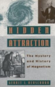 Foto Cover di Hidden Attraction: The History and Mystery of Magnetism, Ebook inglese di Gerrit L. Verschuur, edito da Oxford University Press