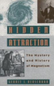 Ebook in inglese Hidden Attraction: The History and Mystery of Magnetism Verschuur, Gerrit L.