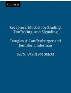 Foto Cover di Receptors: Models for Binding, Trafficking, and Signaling, Ebook inglese di Douglas A. Lauffenburger,Jennifer Linderman, edito da Oxford University Press