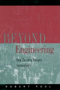 Ebook in inglese Beyond Engineering: How Society Shapes Technology Pool, Robert
