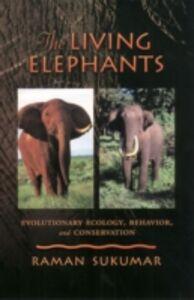 Ebook in inglese Living Elephants: Evolutionary Ecology, Behaviour, and Conservation Sukumar, Raman