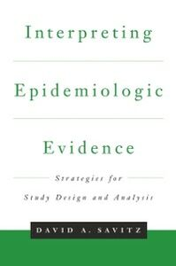 Ebook in inglese Interpreting Epidemiologic Evidence: Strategies for Study Design & Analysis Savitz, David A.