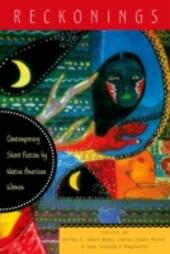 Reckonings: Contemporary Short Fiction by Native American Women