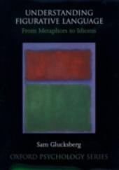 Understanding Figurative Language: From Metaphor to Idioms