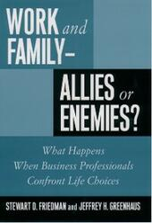 Work and Family--Allies or Enemies?: What Happens When Business Professionals Confront Life Choices